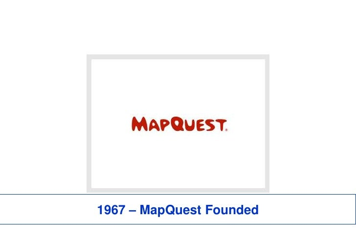 1967 – MapQuest Founded<br />
