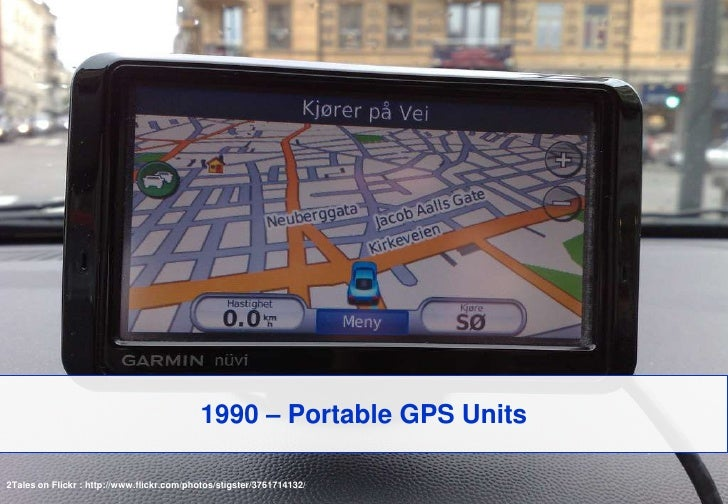 1990 – Portable GPS Units<br />2Tales on Flickr: http://www.flickr.com/photos/stigster/3761714132/<br />