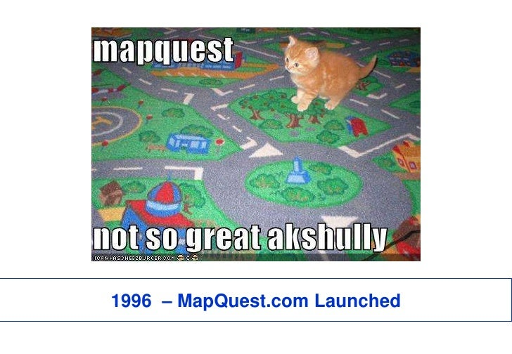 1996  – MapQuest.com Launched<br />