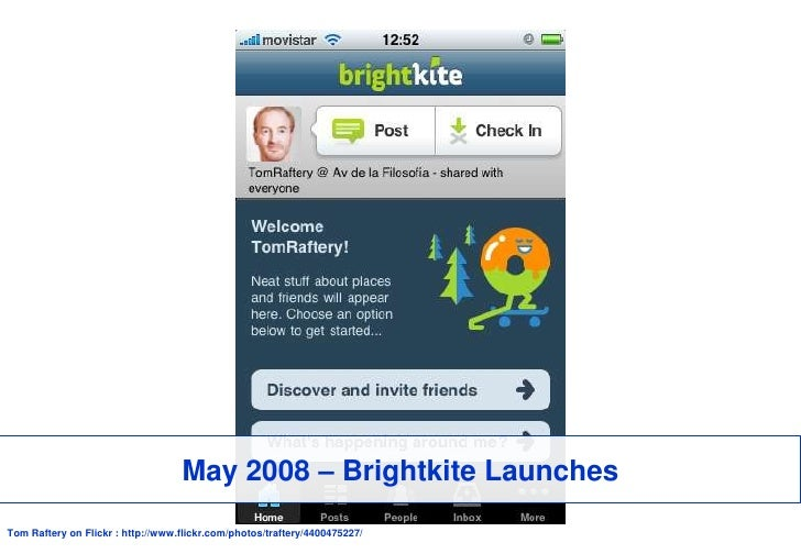 May 2008 – Brightkite Launches<br />Tom Raftery on Flickr : http://www.flickr.com/photos/traftery/4400475227/<br />