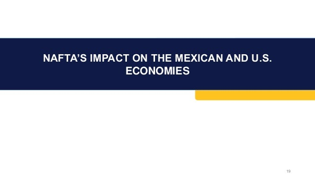 naftas effect on mexico How nafta failed mexico jeff faux  it paid for the cost of their upbringing and education, in effect subsidizing us consumers of low-wage work.