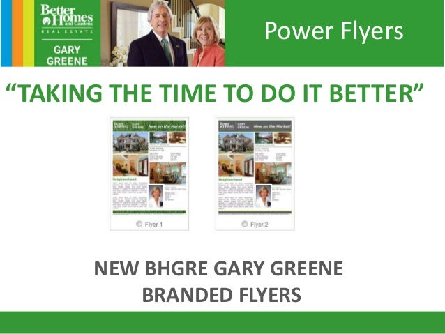 """TAKING THE TIME TO DO IT BETTER"" NEW BHGRE GARY GREENE BRANDED FLYERS Power Flyers"