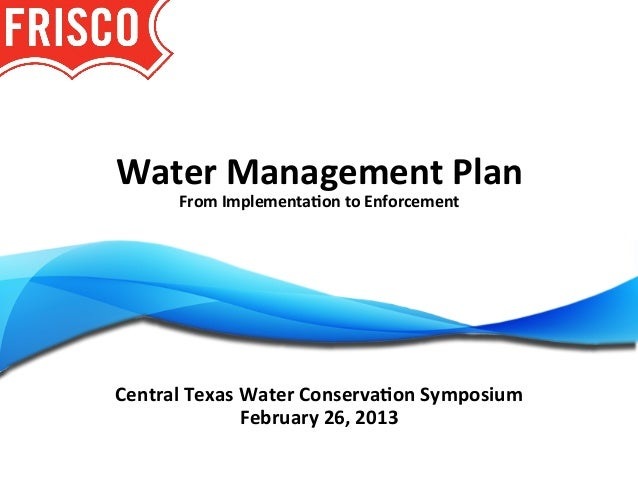 Water Management Plan         From Implementa3on to Enforcement                                               ...