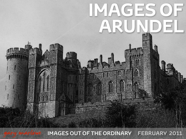 IMAGES OF                                  ARUNDEL    !        gary marlowe   IMAGES OUT OF THE ORDINARY SEPTEMBER 2010