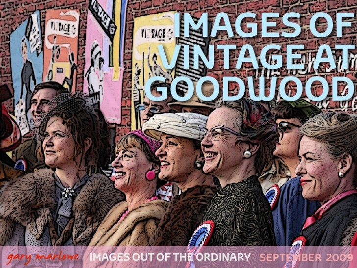 IMAGES OF                             VINTAGE AT                            GOODWOOD    !        gary marlowe   IMAGES OUT...