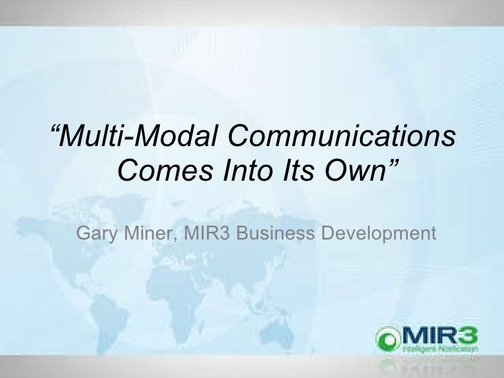 """"""" Multi-Modal Communications  Comes Into Its Own"""" Gary Miner, MIR3 Business Development"""