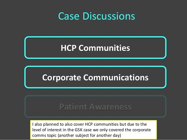 Case Discussions               HCP Communities     Corporate Communications              Patient AwarenessI also planned t...