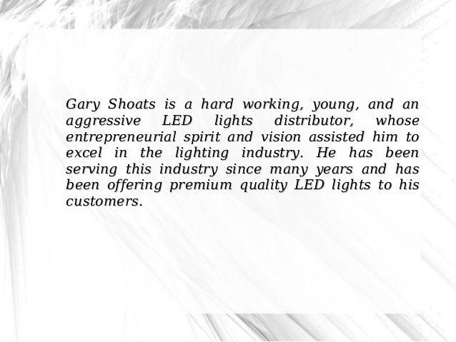 Gary Shoats Describes Practical Uses Of LED Lights Slide 2