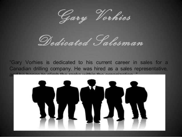 "Gary Vorhies Dedicated Salesman ""Gary Vorhies is dedicated to his current career in sales for a Canadian drilling company...."