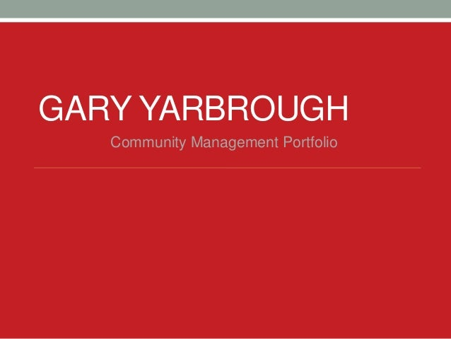 GARY YARBROUGH   Community Management Portfolio