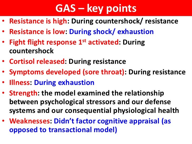 GAS – key points• Resistance is high: During countershock/ resistance• Resistance is low: During shock/ exhaustion• Fight ...