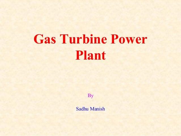 Gas Turbine Power Plant By Sadhu Manish
