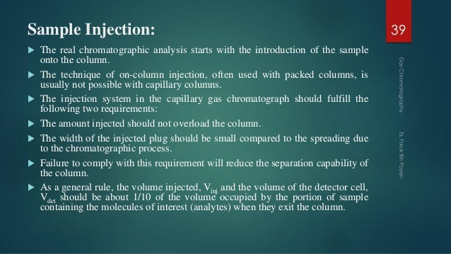 Sample Injection:  The real chromatographic analysis starts with the introduction of the sample onto the column.  The te...