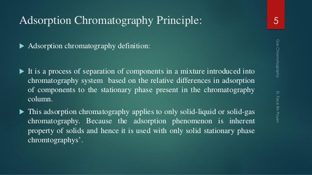 Adsorption Chromatography Principle:  Adsorption chromatography definition:  It is a process of separation of components...