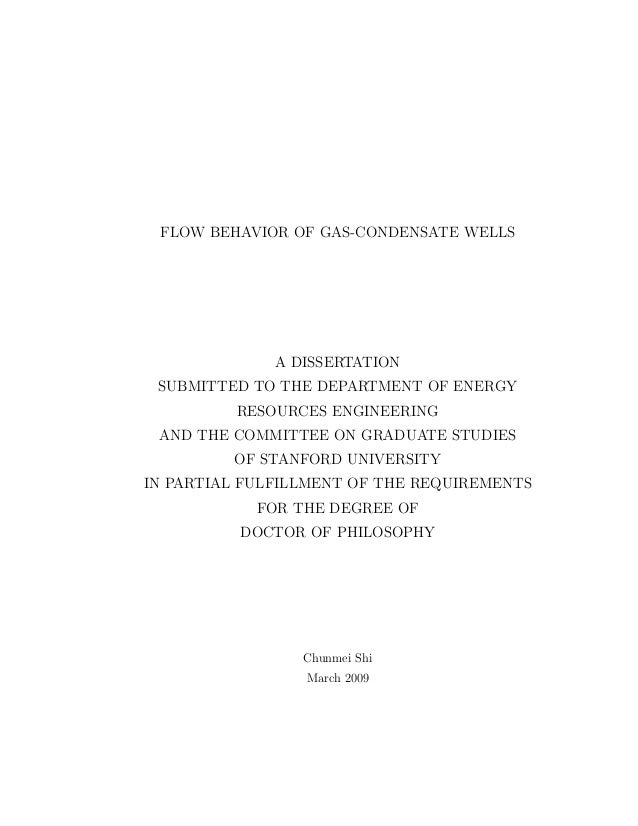 FLOW BEHAVIOR OF GAS-CONDENSATE WELLS A DISSERTATION SUBMITTED TO THE DEPARTMENT OF ENERGY RESOURCES ENGINEERING AND THE C...