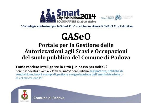 """""""Tecnologie e soluzioni per la Smart City"""" - Call for solutions di SMART City Exhibition  GASeO  Portale per la Gestione d..."""