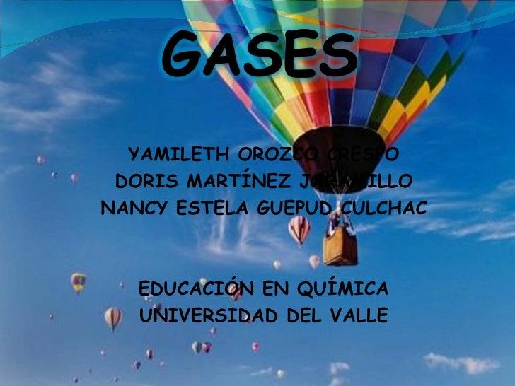 YAMILETH OROZCO CRESPO DORIS MARTÍNEZ JARAMILLO NANCY ESTELA GUEPUD CULCHAC EDUCACIÓN EN QUÍMICA UNIVERSIDAD DEL VALLE