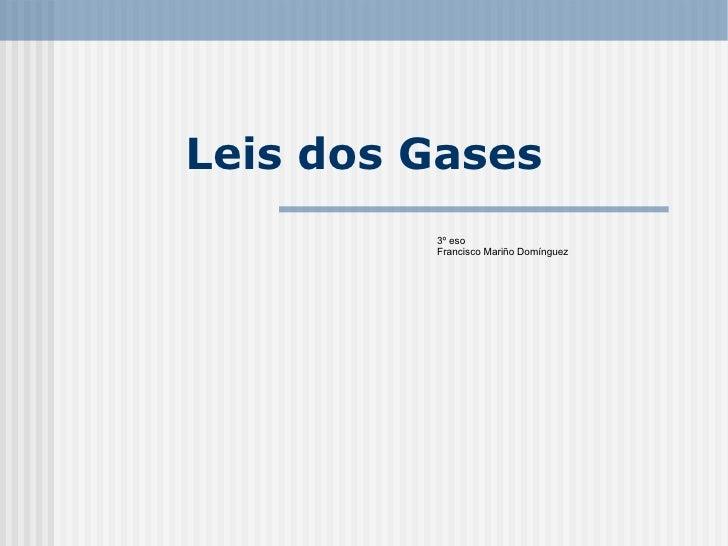Leis dos Gases 3º eso Francisco Mariño Domínguez