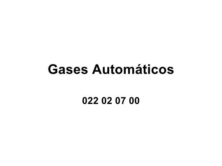 Gases Automáticos 022 02 07 00