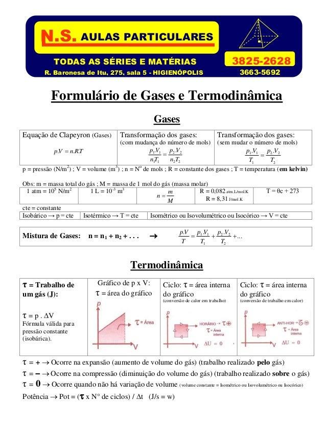 Formulário de Gases e Termodinâmica Gases Equação de Clapeyron (Gases) TRnVp ...  Transformação dos gases: (com mudança d...