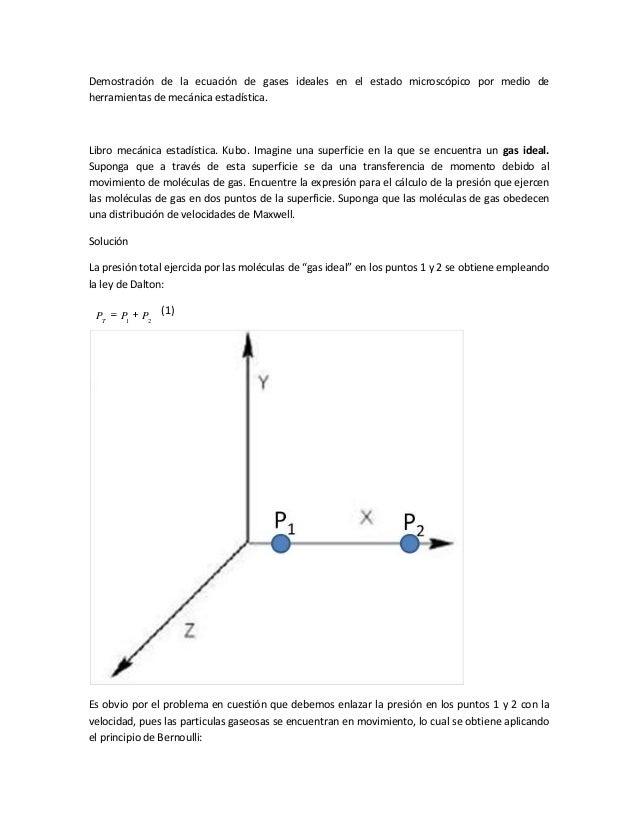 Demostración de la ecuación de gases ideales en el estado microscópico por medio deherramientas de mecánica estadística.Li...