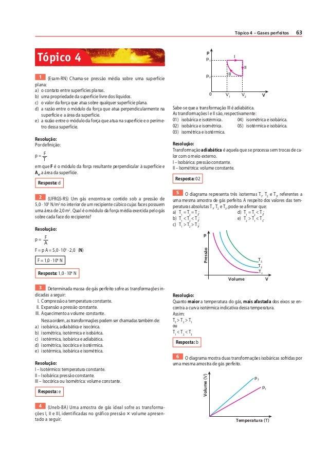 Tópico 4 – Gases perfeitos 63  1 (Esam-RN) Chama-se pressão média sobre uma superfície  plana:  a) o contato entre superfí...
