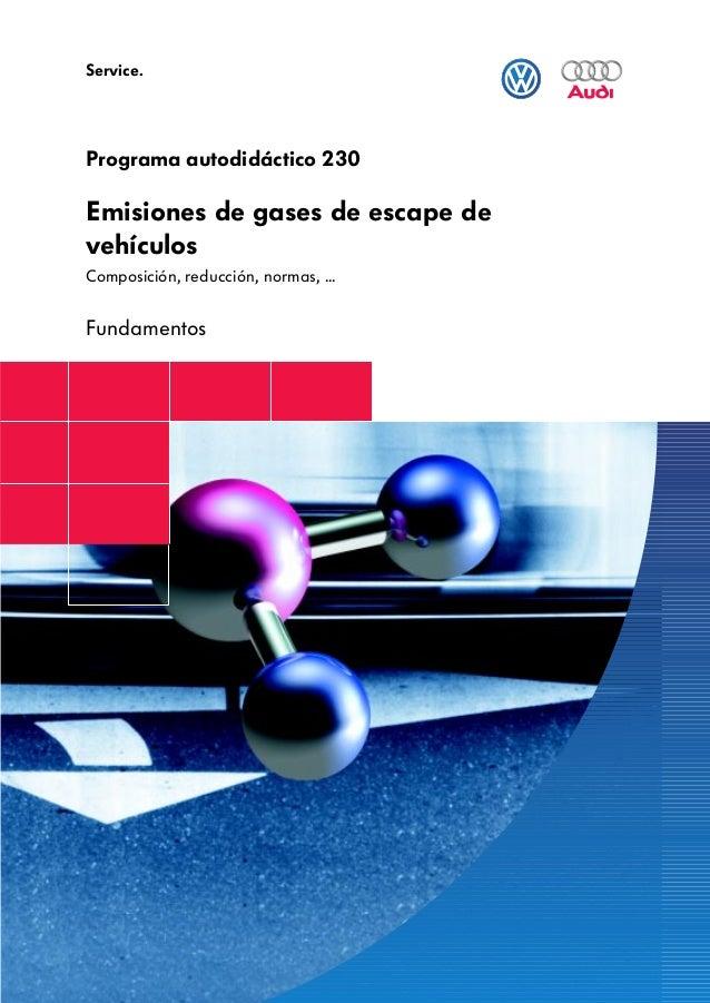 Emisiones de gases de escape de vehículos Composición, reducción, normas, ... Fundamentos Programa autodidáctico 230 Servi...