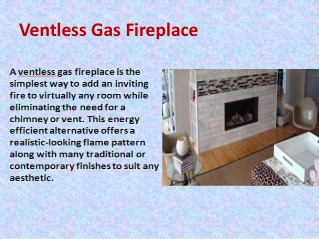 Most appropriate installation services for direct vent or ventless gas fireplace setup or conversion
