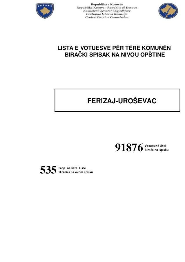 LISTA E VOTUESVE PËR TËRË KOMUNËN         BIRAČKI SPISAK NA NIVOU OPŠTINE                         FERIZAJ-UROŠEVAC        ...