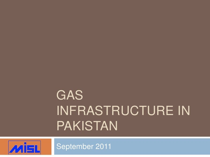 Gas Infrastructure in Pakistan<br />September 2011<br />