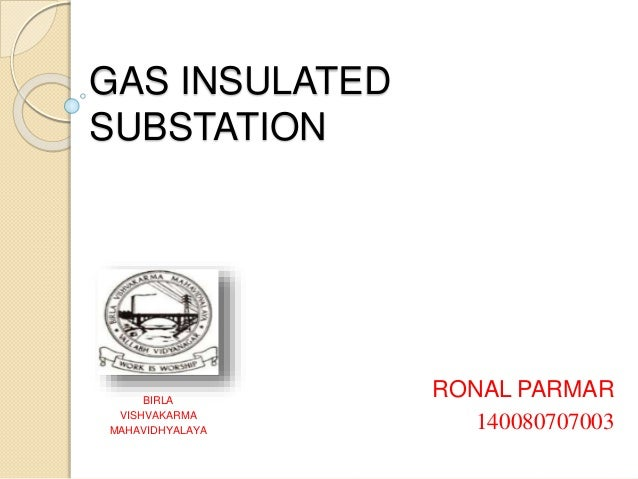 GAS INSULATED SUBSTATION RONAL PARMAR 140080707003 BIRLA VISHVAKARMA MAHAVIDHYALAYA