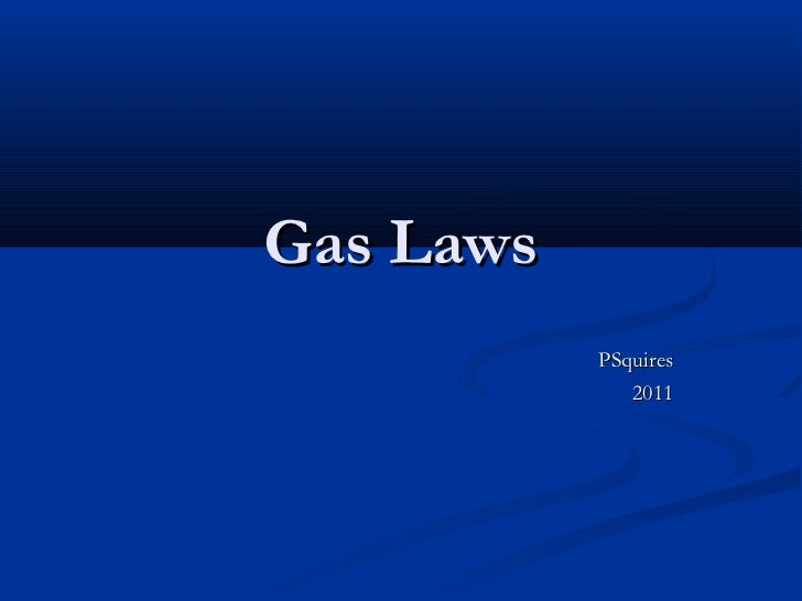 Gas Laws           PSquires              2011