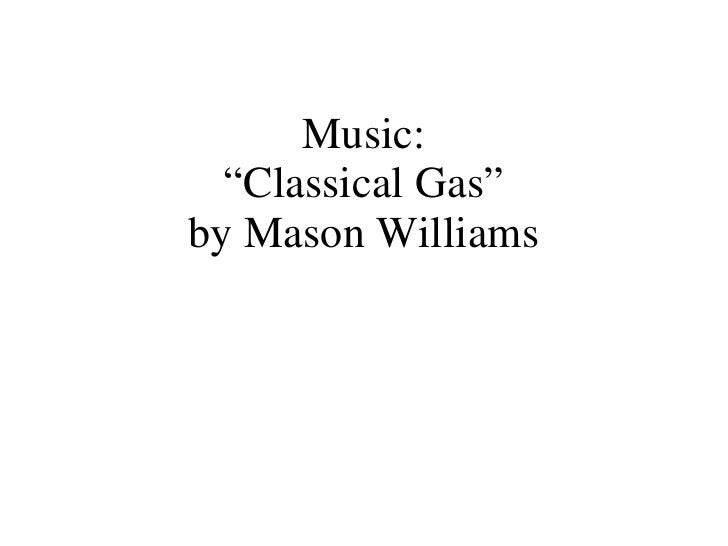 "Music: ""Classical Gas"" by Mason Williams"