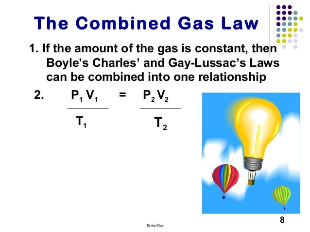gas law Gas laws: gas laws, laws that relate the pressure, volume, and temperature of a gas boyle's law—named for robert boyle—states that, at constant temperature, the pressure p of a gas varies inversely with its volume v, or pv = k, where k is a constant.