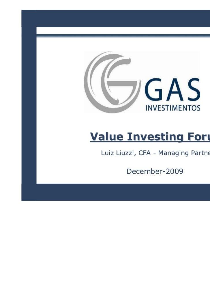 Value Investing Forum Luiz Liuzzi, CFA - Managing Partner        December-2009                                       1