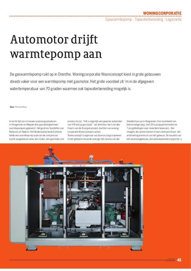 WONINGCORPORATIE THEMA: RIOLERING / POMPEN Gaswarmtepomp - Tapwaterbereiding - Legionella  Automotor drijft warmtepomp aan...