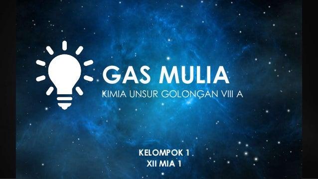 Kimia unsur golongan viiia gas mulia gas mulia kimia unsur golongan viii a kelompok 1 xii mia 1 urtaz Gallery