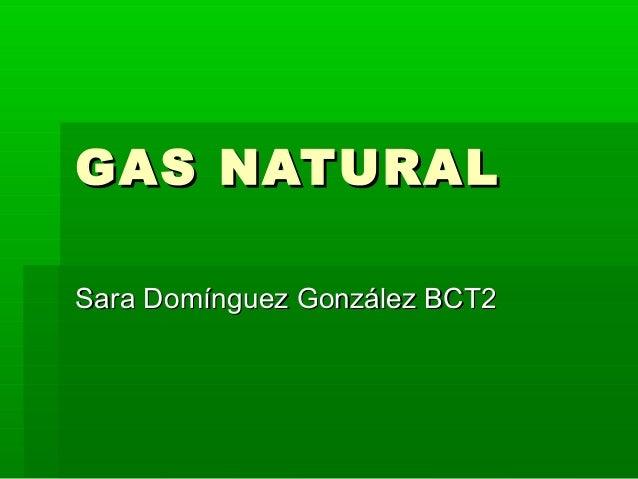 GAS NATURAL Sara Domínguez González BCT2