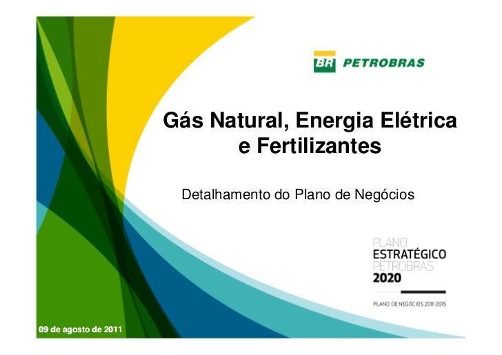 Gás Natural, Energia Elétrica                             e Fertilizantes                        Detalhamento do Plano de ...