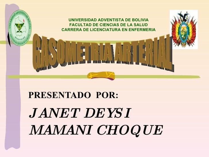 PRESENTADO  POR: JANET DEYSI MAMANI CHOQUE UNIVERSIDAD ADVENTISTA DE BOLIVIA FACULTAD DE CIENCIAS DE LA SALUD CARRERA DE L...