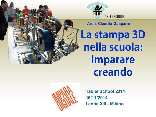 Arch. Claudio Gasparini  Tablet School 2014  15/11/2014  Leone XIII - Milano