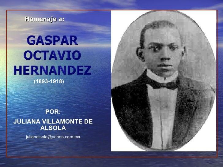 POR: JULIANA VILLAMONTE DE ALSOLA [email_address] Homenaje a: (1893-1918)
