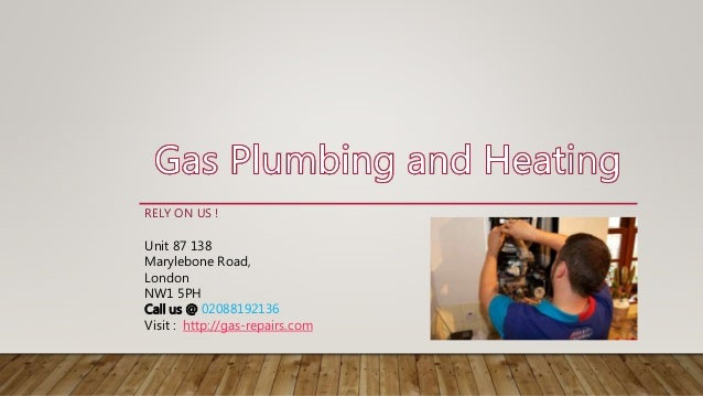 RELY ON US ! Unit 87 138 Marylebone Road, London NW1 5PH Call us @ 02088192136 Visit : http://gas-repairs.com