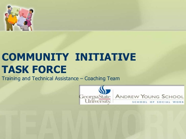 COMMUNITY INITIATIVETASK FORCETraining and Technical Assistance – Coaching Team
