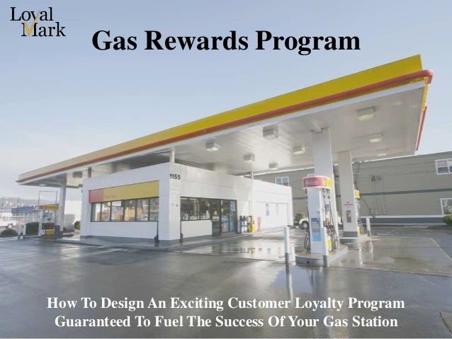 Gas Rewards Program How To Design An Exciting Customer Loyalty Program Guaranteed To Fuel The Success Of Your Gas Station