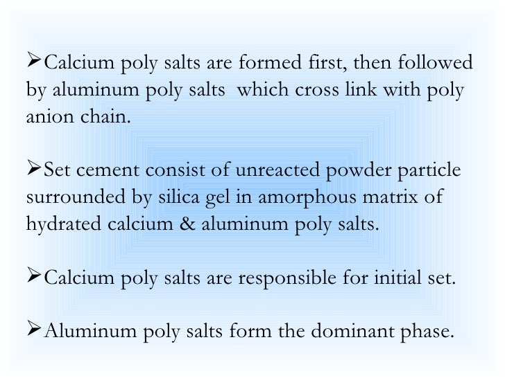 <ul><li>Calcium poly salts are formed first, then followed by aluminum poly salts  which cross link with poly anion chain....