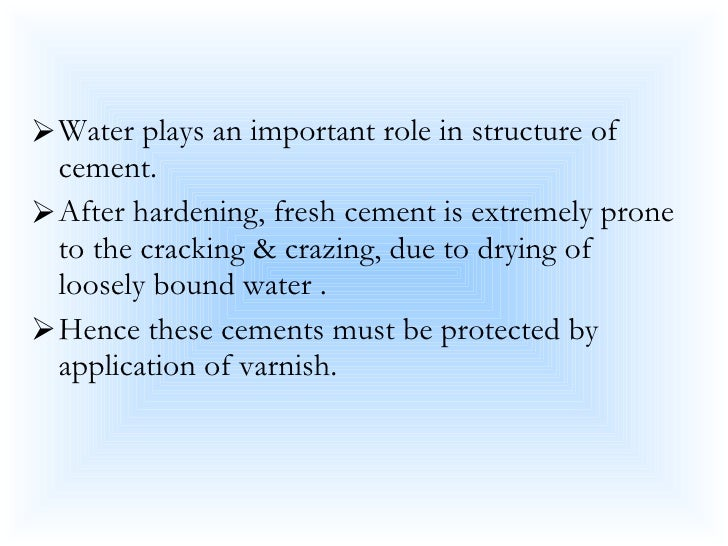 <ul><li>Water plays an important role in structure of cement.  </li></ul><ul><li>After hardening, fresh cement is extremel...