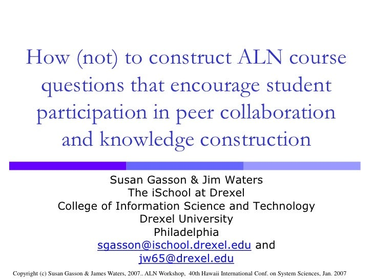 How (not) to construct ALN course questions that encourage student participation in peer collaboration and knowledge const...