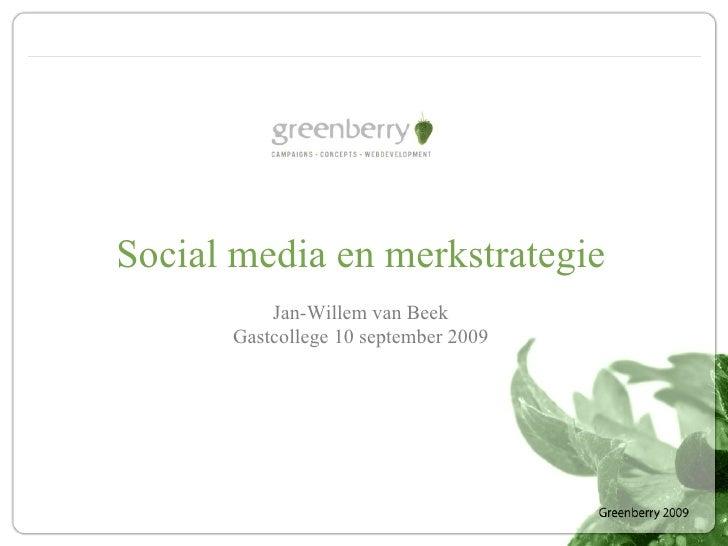 Social media en merkstrategie Jan-Willem van Beek Gastcollege 10 september 2009