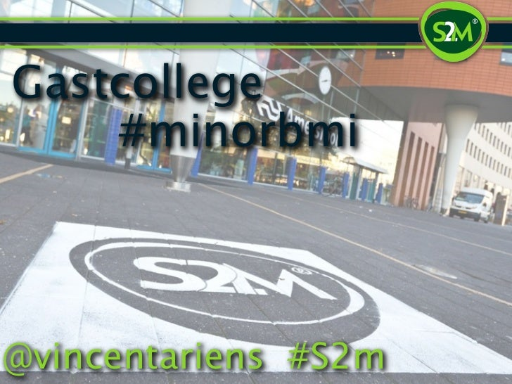 Gastcollege    #minorbmi@vincentariens #S2m